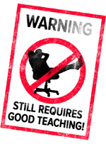 Warning sign: Still requires good teaching